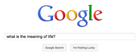 Google Searching: What is the meaning of life?